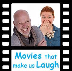MOVIES THAT MAKE US LAUGH