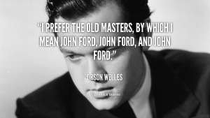 quote-Orson-Welles-i-prefer-the-old-masters-by-which-167815