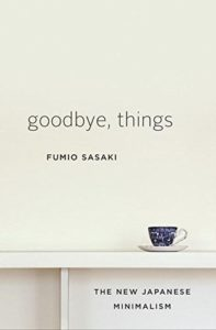 Book Cover for Goodbye, Things: The New Japanese Minimalism