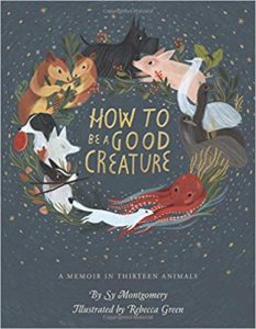 Book Cover for How to be a Good Creature by Sy Montgomery
