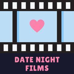 Date Night Films