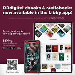 RBdigital ebooks and audiobooks will be available on the Libby app!