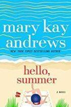 Hello, Summer by Mary Kay Andrews